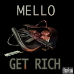 New Music: Mello – Get Rich