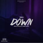 New Music: Zero – Down (Prod. Play Picasso & Andrew Meoray)