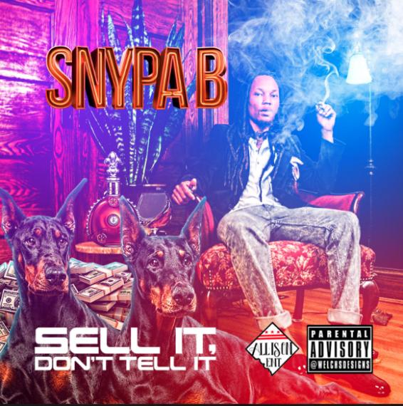 Snypa B - Sell It, Don't Tell It