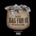New Music: Tru Life ft. Rick Ross & Velous – Bag For It
