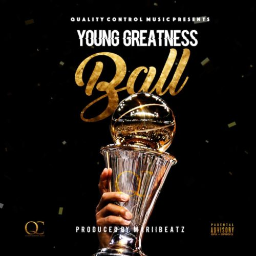 New Music: Young Greatness – 'Ball'