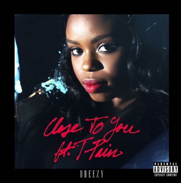 New Music: Dreezy ft. T-Pain – Close To You