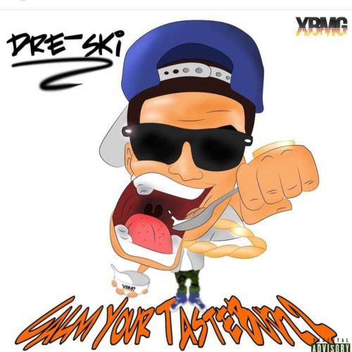Mixtape: Dre-Ski – 'Calm Your Taste Budz 2'