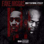 New Music: Oun-P ft. Styles P – Fake Niggas