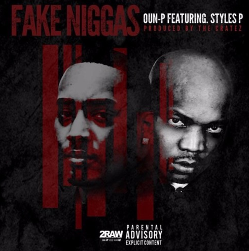 New Music: Oun-P ft. Styles P – Fake Niggas