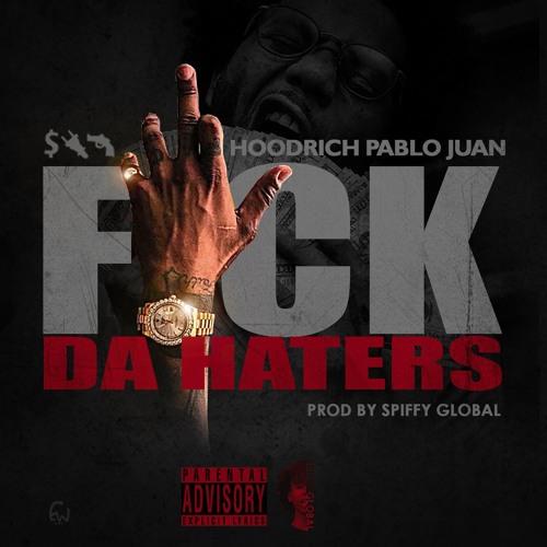 New Music: Hoodrich Pablo Juan – Fuck Da Haters