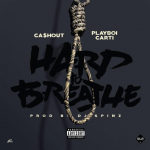 New Music: Ca$h Out ft. Playboi Carti – Hard to Breathe
