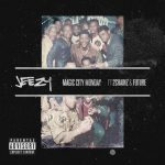 New Music: Jeezy – Magic City Monday (Ft. 2 Chainz & Future)