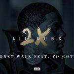 New Music: Lil Durk ft. Yo Gotti – Money Walk