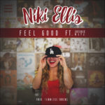 New Music: Niki Ellis – Feel Good (Ft. Autuore M.A.Y.A)