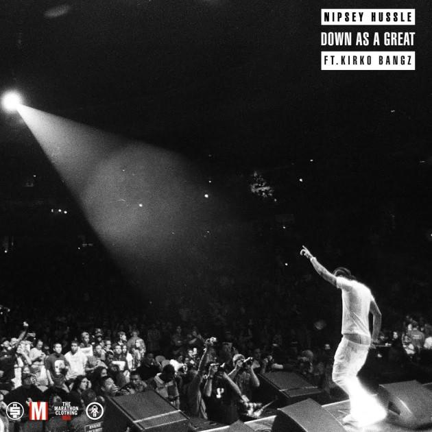 New Music: Nipsey Hussle - Down As Great (Ft  Kirko Bangz