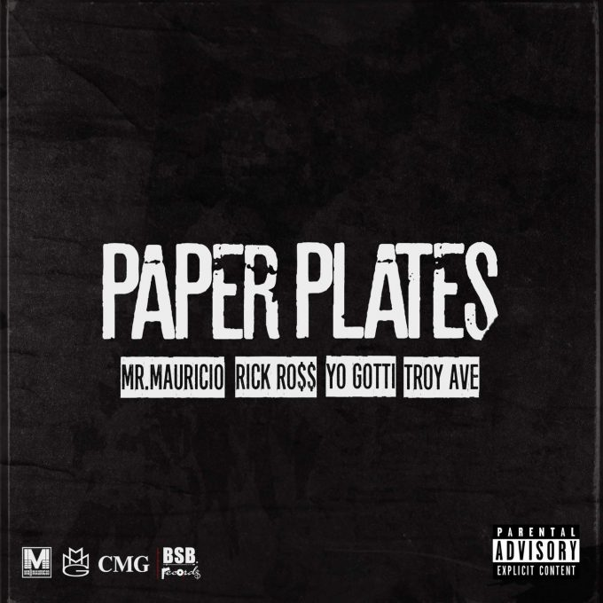 New Music: Rick Ross, Troy Ave, & Yo Gotti – Paper Plates