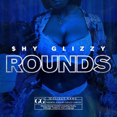 New Music: Shy Glizzy – Rounds