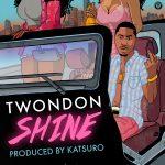 New Music: TwonDon – Shine