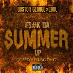New Music: Boston George & Cool ft. Jeezy & Young Thug – Fuck Da Summer Up