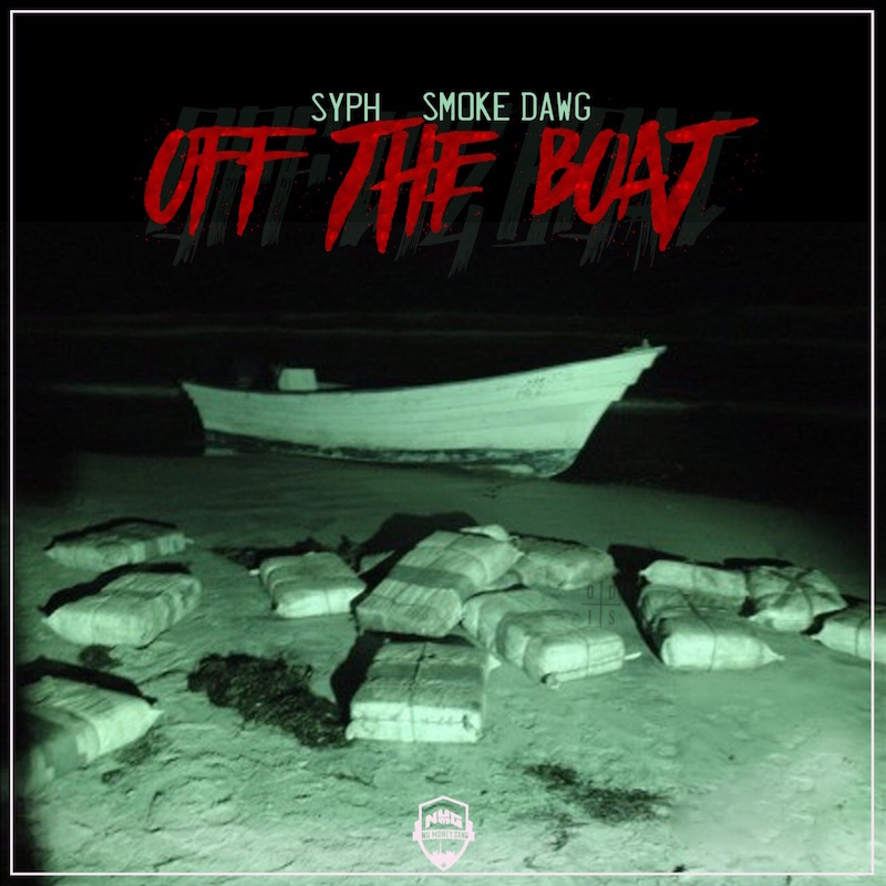 #UnsignedHeat: SYPH ft. Smoke Dawg – Off The Boat