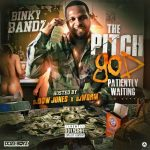 Mixtape: Binky Bandz – The Pitch God (Patiently Waiting)