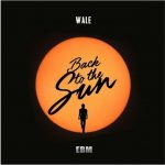 New Music: Wale – Back To The Sun