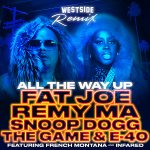 New Music: Fat Joe & Remy Ma ft. Snoop Dogg, The Game, & E-40 – All The Way Up (Remix)