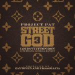 New Music: Project Pat – Street God 3: Louis Vuitton Don (Mixtape)