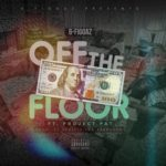 New Music: 6 Figgaz – Off The Floor (Ft. Project Pat)