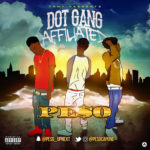 New Mixtape: Pe$o – Dot Gang Affilated