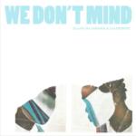 "New Music: Elujay – ""We Dont Mind"" Feat. CALEBORATE & Samaria"