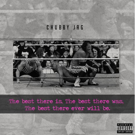 Mixtape: Chubby Jag – The Best There Is, The Best There Was…