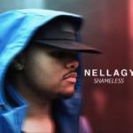 New Music: Nellagy – Shameless
