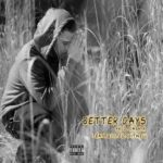 New Music: Cezar Ft. Zooted Spitwell – Better Days