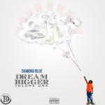 New Mixtape: Damond Blue – Dream Bigger Vol. 1
