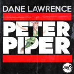 New Music: Dane Lawrence – Peter Piper (Saturday Morning Freestyle Series Part 3)