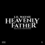 New Music: Lil Wayne – Heavenly Father (Alternate Version)