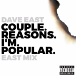New Music: Dave East – Couple Reasons I'm Popular (Eastmix)