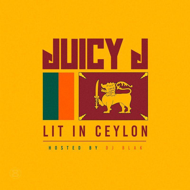 New Mixtape: Juicy J – Lit In Ceylon