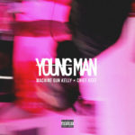 New Music: Machine Gun Kelly – Young Man (Ft. Chief Keef)