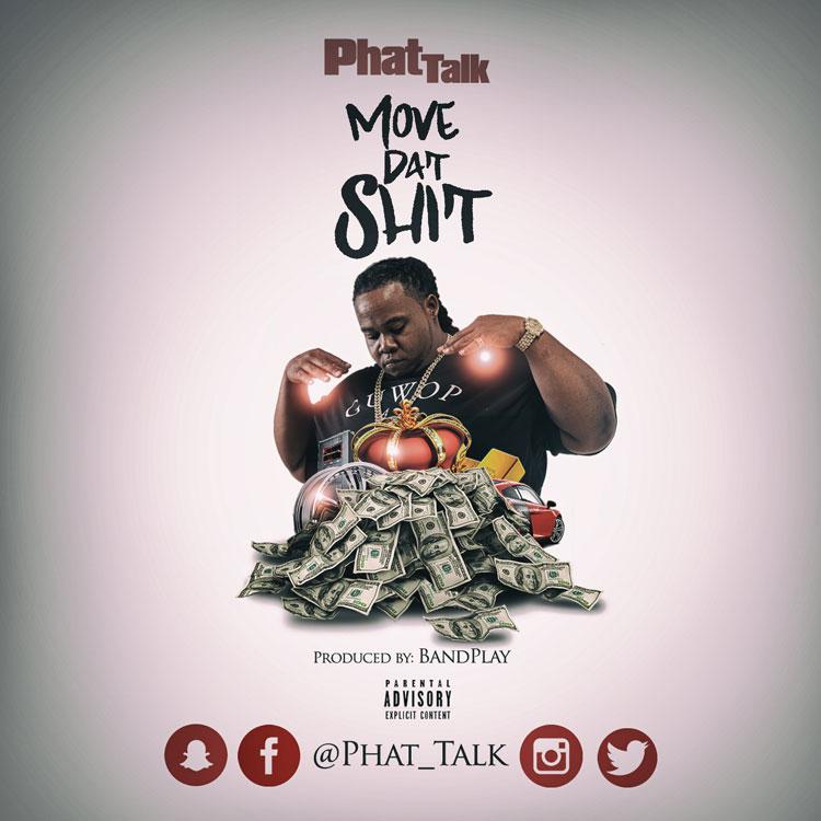 New Music: Phat Talk – Move Dat Shit