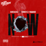 New Music: Migos ft. Gucci Mane – Now