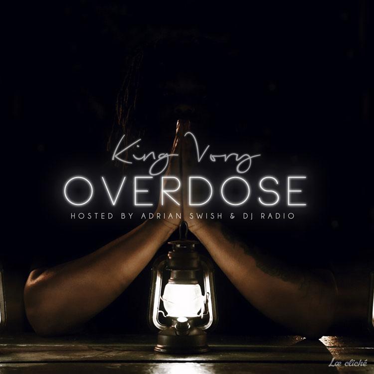 New Mixtape: King Vory – Overdose