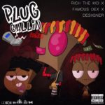 New Music: Rich The Kid x Famous Dex x Desiigner – Plug Callin (Remix)