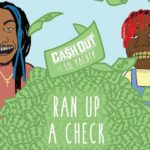 New Music: Ca$h Out – Ran Up A Check (Ft. Lil Yachty)