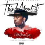 New Music: Rich Homie Quan – Think About It