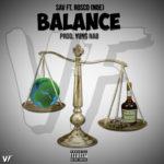 New Music: Sav Ft. Rosco(NoE) – Balance