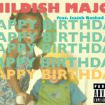 New Music: Childish Major – Happy Birthday (Ft. SZA & Isaiah Rashad)