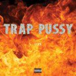 New Music: Tyga – Trap Pussy