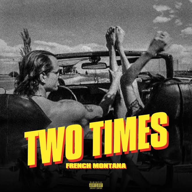 New Music: French Montana – Two Times