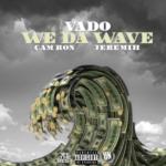 New Music: Vado ft. Cam'ron & Jeremih – We Da Wave / Go Crazy