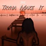 New Music: 2Fic – Tryna Make It
