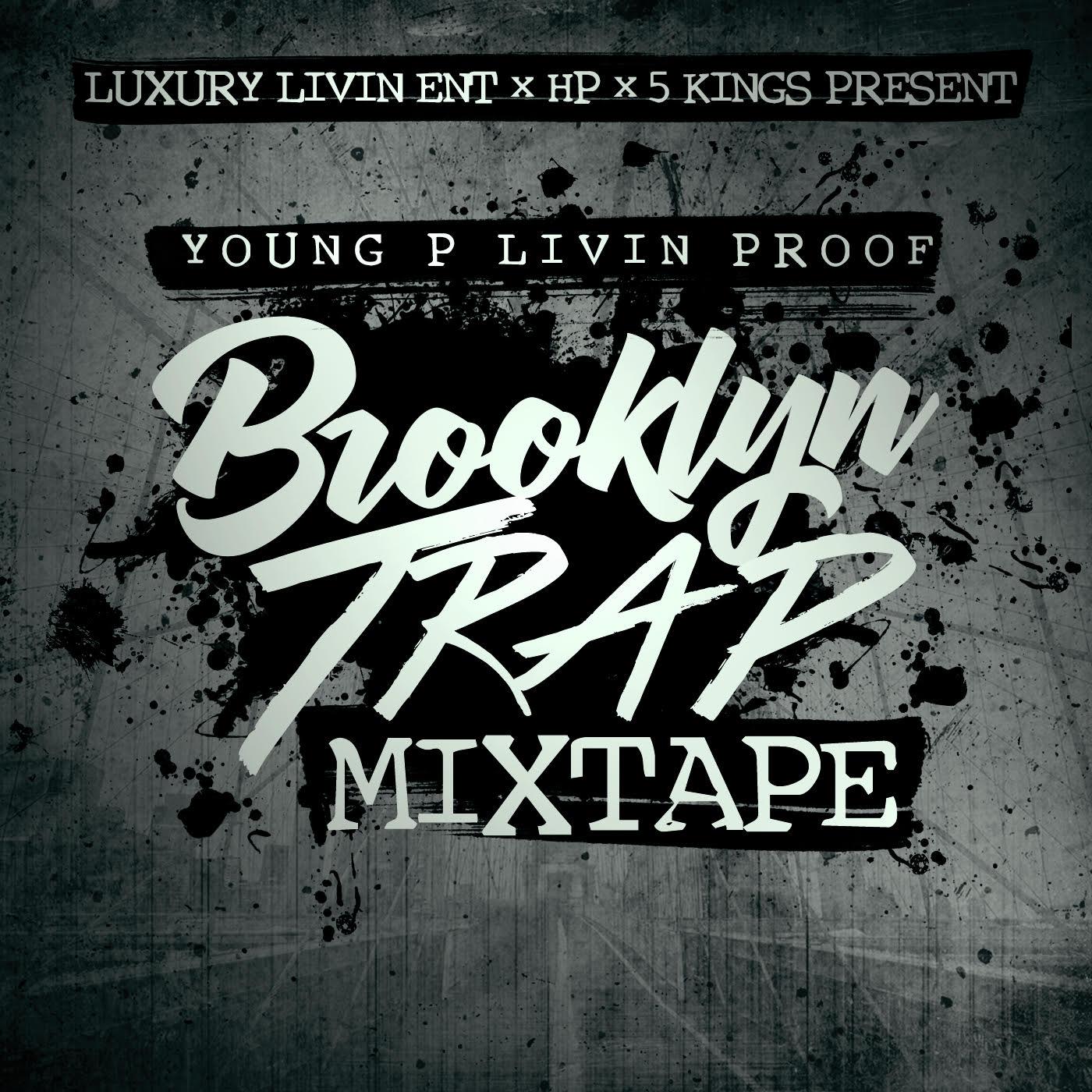 New Mixtape: Young P Livin Proof – Brooklyn Trap