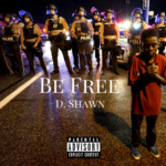 New Music: D. Shawn – Be Free